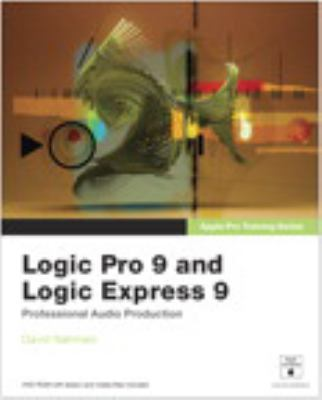 Logic Pro 9 and Logic Express 9 [With DVD ROM] 9780321636805