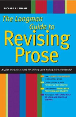 Longman Guide to Revising Prose: A Quick and Easy Method for Turning Good Writing Into Great Writing 9780321417664