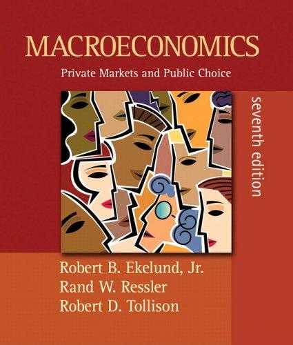Macroeconomics: Private Markets and Public Choice Plus Myeconlab Plus eBook 1-Semester Student Access Kit 9780321459688