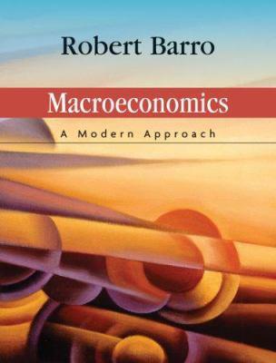 Macroeconomics: A Modern Approach 9780324178104