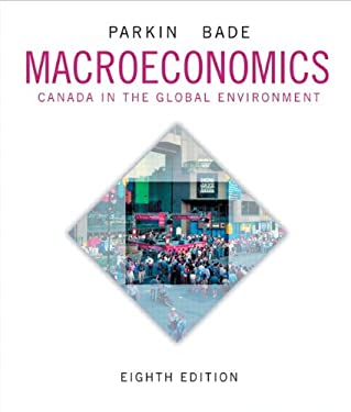 Macroeconomics: Canada in the Global Environment, Eighth Edition 9780321778109