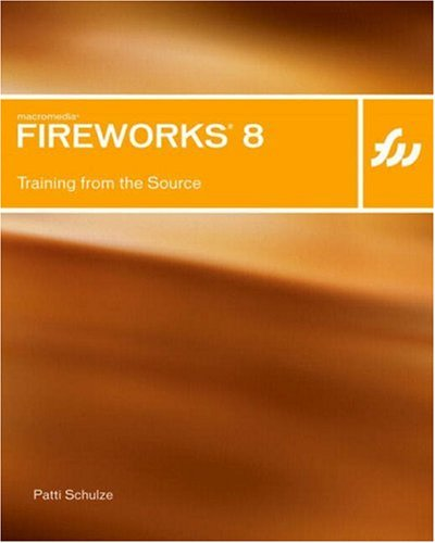 Macromedia Fireworks 8: Training from the Source 9780321335913