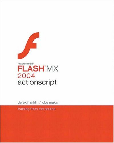 Macromedia Flash MX 2004 ActionScript: Training from the Source 9780321213433