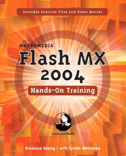 Macromedia Flash MX 2004 Hands-On Training [With CDROM] 9780321202987