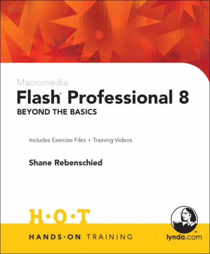 Macromedia Flash Professional 8 Beyond the Basics: Includes Exercise Files and Demo Movies 9780321293879