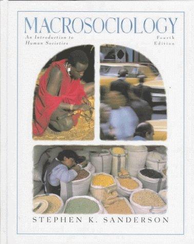 Macrosociology: An Introduction to Human Societies 9780321018465