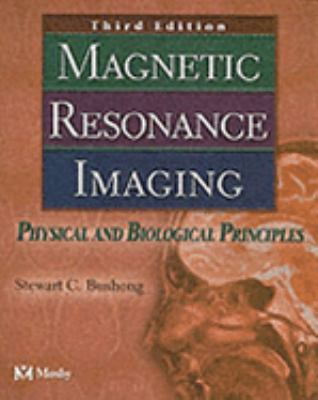 Magnetic Resonance Imaging: Physical and Biological Principles 9780323014854