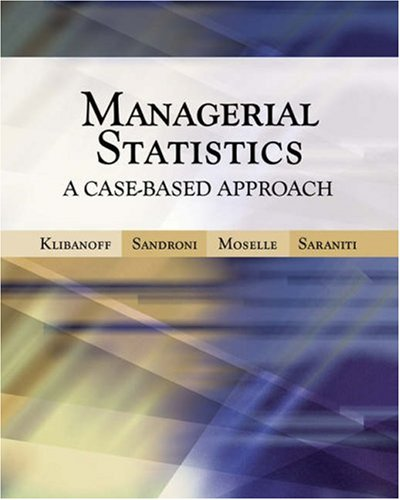 Managerial Statistics: A Case-Based Approach [With CDROM] 9780324226454