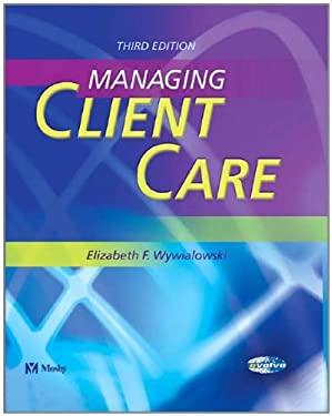 Managing Client Care 9780323024822