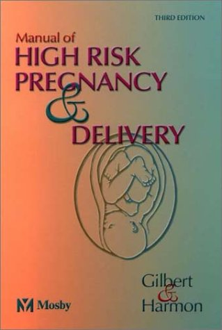 Manual of High Risk Pregnancy and Delivery 9780323017510
