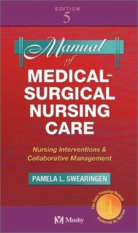 Manual of Medical-Surgical Nursing Care: Nursing Interventions and Collaborative Management 9780323016476
