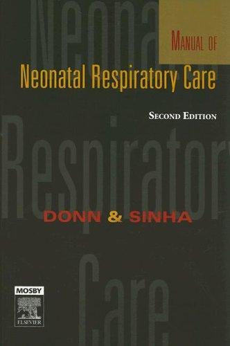 Manual of Neonatal Respiratory Care 9780323031769