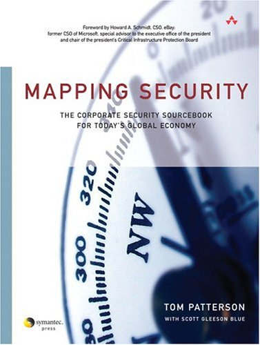Mapping Security: The Corporate Security Sourcebook for Today's Global Economy 9780321304520