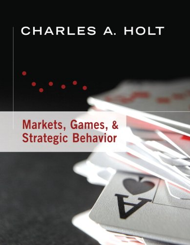 Markets, Games, & Strategic Behavior 9780321419316