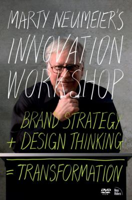 Marty Neumeier's Innovation Workshop: Brand Strategy + Design Thinking = Transformation, DVD 9780321636935
