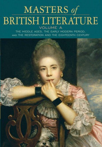 Masters of British Literature, Volume A: The Middle Ages, the Early Modern Period, the Restoration and the 18th Century