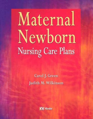 Maternal Newborn Nursing Care Plans 9780323014885