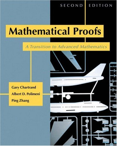 Mathematical Proofs: A Transition to Advanced Mathematics 9780321390530