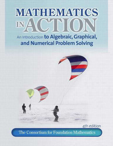 Mathematics in Action: An Introduction to Algebraic, Graphical, and Numerical Problem Solving 9780321698605