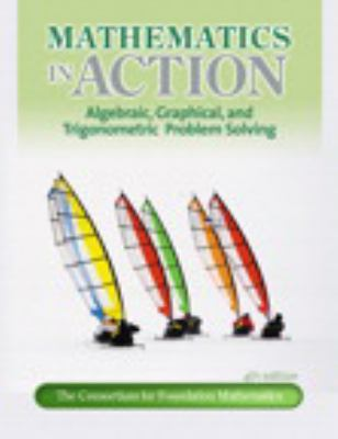 Mathematics in Action: Algebraic, Graphical, and Trigonometric Problem Solving 9780321760050