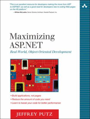 Maximizing ASP.Net: Real World, Object-Oriented Development 9780321294470