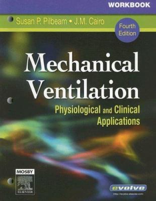 Mechanical Ventilation: Physiological and Clinical Applications 9780323032964
