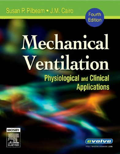 Mechanical Ventilation: Physiological and Clinical Applications 9780323032360