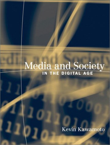 Media and Society in the Digital Age 9780321080943