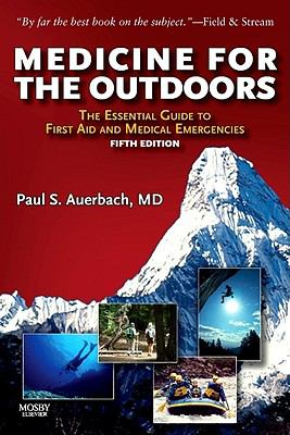 Medicine for the Outdoors: The Essential Guide to First Aid and Medical Emergencies 9780323068130