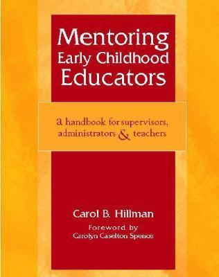 Mentoring Early Childhood Educators: A Handbook for Supervisors, Administrators & Teachers 9780325008837