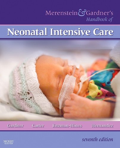 Merenstein & Gardner's Handbook of Neonatal Intensive Care 9780323067157