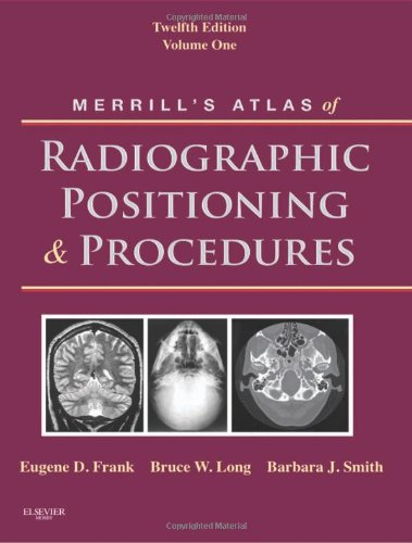 Merrill's Atlas of Radiographic Positioning and Procedures, Volume 1 9780323073219