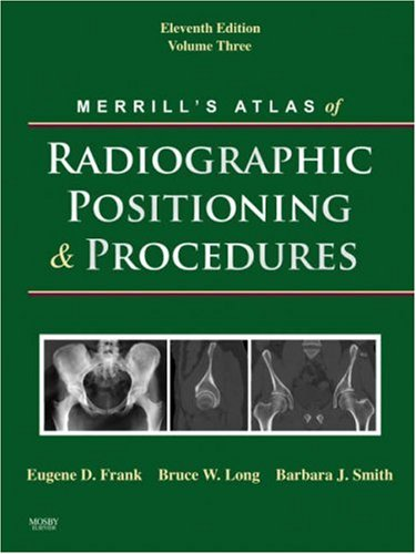 Merrill's Atlas of Radiographic Positioning and Procedures, Volume 3 9780323042123