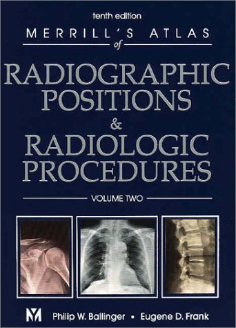 Merrill's Atlas of Radiographic Positions & Radiologic Procedures, Volume 2 9780323016070