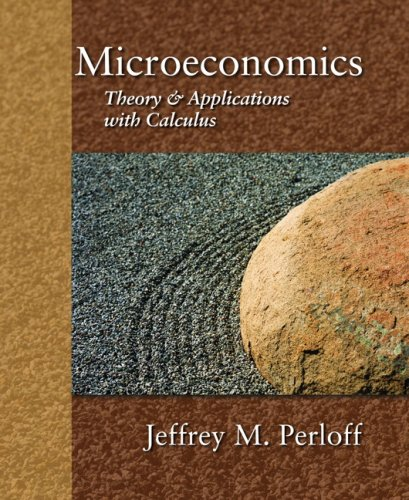 Microeconomics: Theory & Applications with Calculus 9780321277947