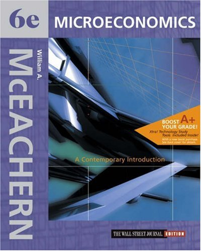 Microeconomics: A Contemporary Introduction Wall Street Journal Edition with Xtra! CD-ROM and Infotrac College Edition 9780324072938
