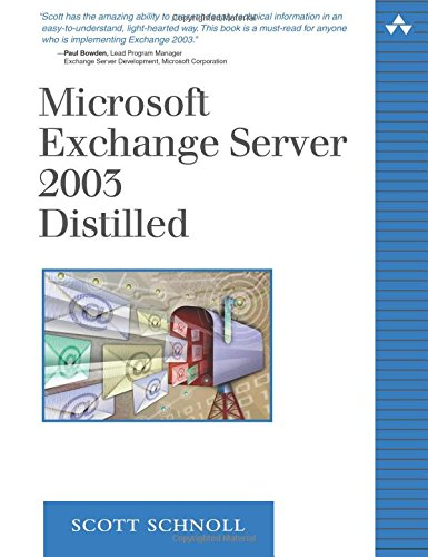 Microsoft Exchange Server 2003 Distilled 9780321245922