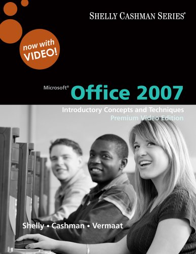Microsoft Office 2007: Introductory Concepts and Techniques, Premium Video Edition [With DVD] 9780324826852
