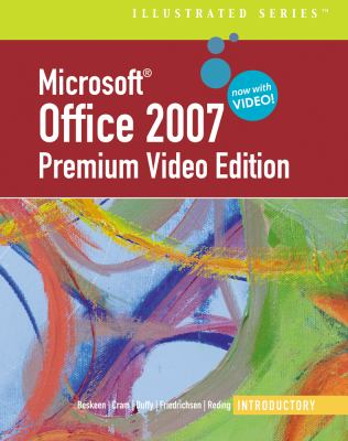 Microsoft Office 2007: Introductory Premium Video Edition [With DVD ROM] 9780324827088