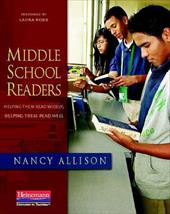 Middle School Readers: Helping Them Read Widely, Helping Them Read Well