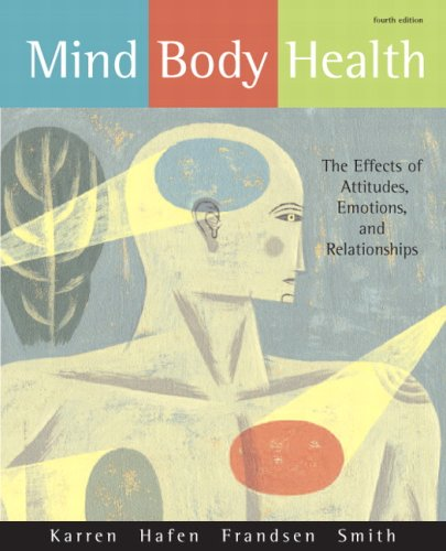 Mind/Body Health: The Effects of Attitudes, Emotions, and Relationships 9780321596420