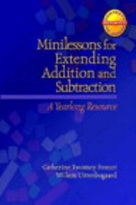 Minilessons for Extending Addition and Subtraction: A Yearlong Resource 9780325011028
