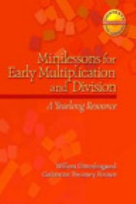 Minilessons for Early Multiplication and Division: A Yearlong Resource 9780325010212