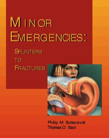 Minor Emergencies: Splinters to Fractures 9780323007566