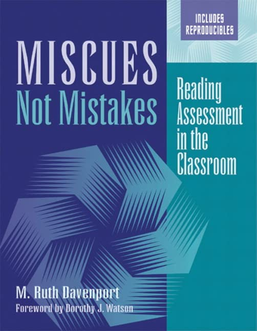 Miscues Not Mistakes: Reading Assessment in the Classroom 9780325003689