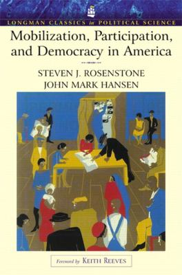 Mobilization, Participation, and Democracy in America (Longman Classics Edition) 9780321121868