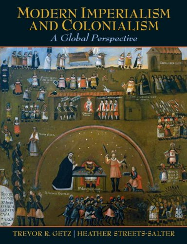 Modern Imperialism and Colonialism: A Global Perspective 9780321424099
