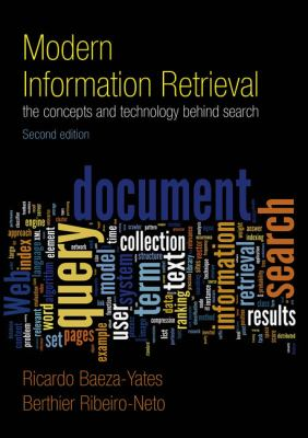 Modern Information Retrieval: The Concepts and Technology Behind Search 9780321416919