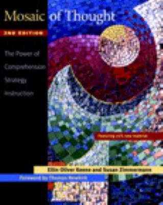 Mosaic of Thought: The Power of Comprehension Strategy Instruction 9780325010359