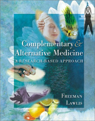 Mosby's Complementary Alternative Medicine: A Research Based Approach 9780323006972